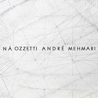 Andre MehmarieNaOzzetti.jpg